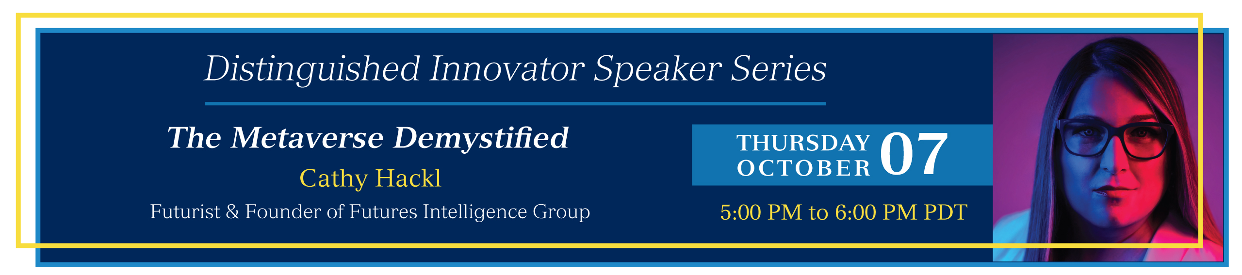 This is an image of our upcoming distinguished innovator speaker series speaker Cathy Hackl